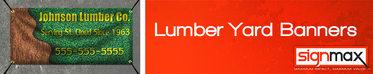 Custom Banners for Lumber Yards from Signmax